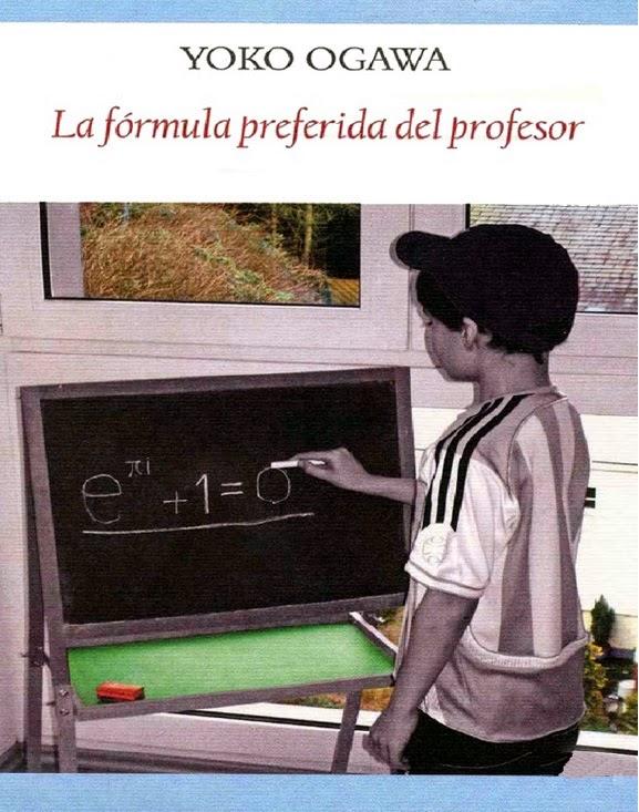 La fórmula preferida del profesor – Yoko Ogawa