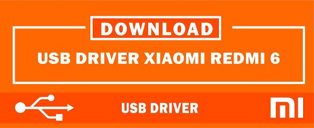 Download USB Driver Xiaomi Redmi 6 for Windows 32bit & 64bit