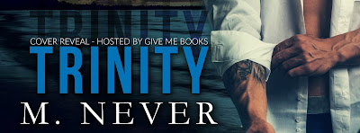 Cover Reveal – Trinity by M. Never