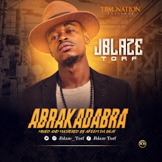 DOWNLOAD MP3: Jblaze Torf - ABRAKADABRA 1