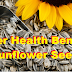 5 Super Health Benefits Of Sunflower Seeds That Will Surprise You! Try It To Believe It!