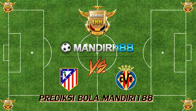 AGEN BOLA - Prediksi Atletico Mardrid vs Villareal 28 Oktober 2017