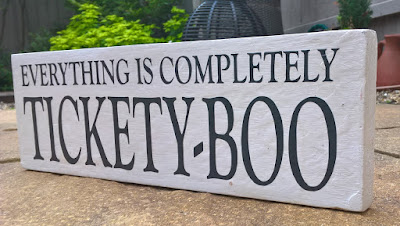 Everything is Tickety Boo - bespoke personalised wooden sign