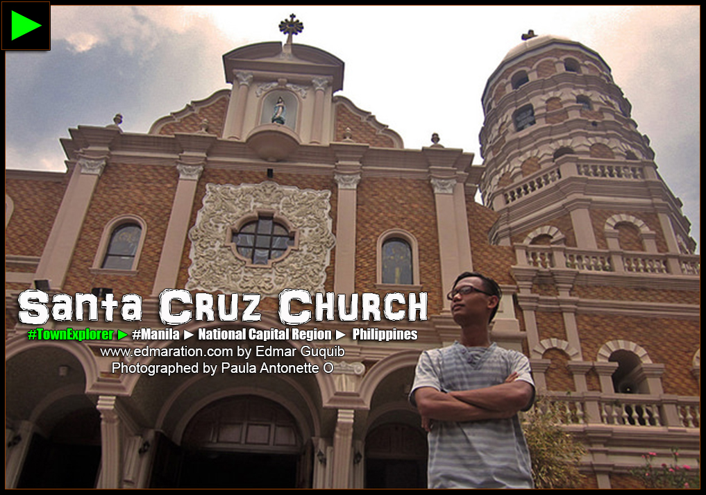 SANTA CRUZ CHURCH, MANILA