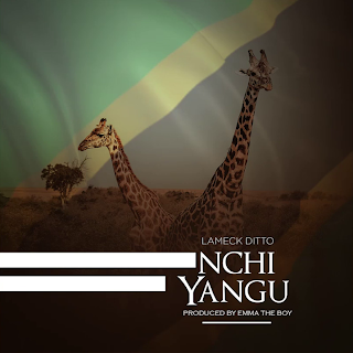 "DOWNLOAD AUDIO | Lameck Ditto - Nchi Yangu | Mp3   Official, Lyrics, Beat, Beats, Instrumental, Free, Music,New Music, Mziki Mpya Wa, Muziki ""LAMECK DITTO"" starts the new year a high note as he presents his debut single of 2019 he tagged ""NCHI YANGU"" Listen And share"