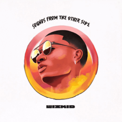 Wizkid – Sounds From The Other Side