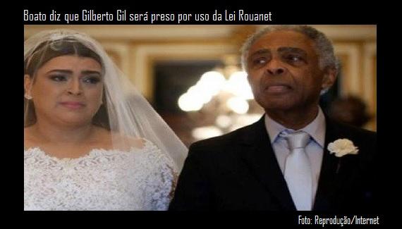 Gilberto Gil pode ser preso por usar Lei Rouanet?