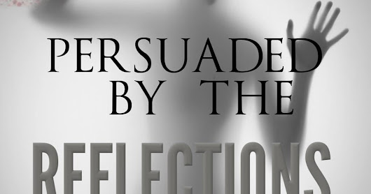 Persuaded By The Reflections, now available for pre-order!