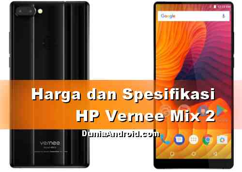 Harga Android Vernee Mix 2