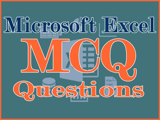 MS Excel MCQ Questions And Answers #101 to #150