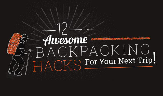 12 Backpacking Hacks for Your Next Trip