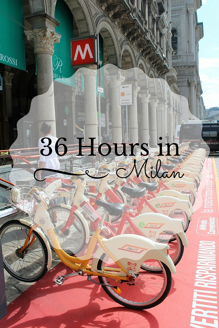 36 Hours Travelling in Milan