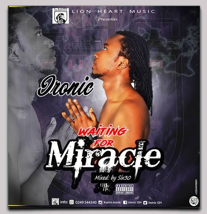 Ironic - Waiting For Miracle (Prod by Six30)