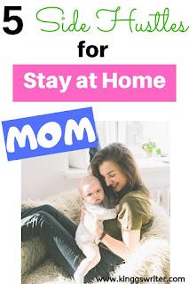 side hustles for stay at home moms, side jobs for moms, side jobs for stay at home mom, side hustles for moms, side jobs for work at home mom, business ideas for stay at home moms