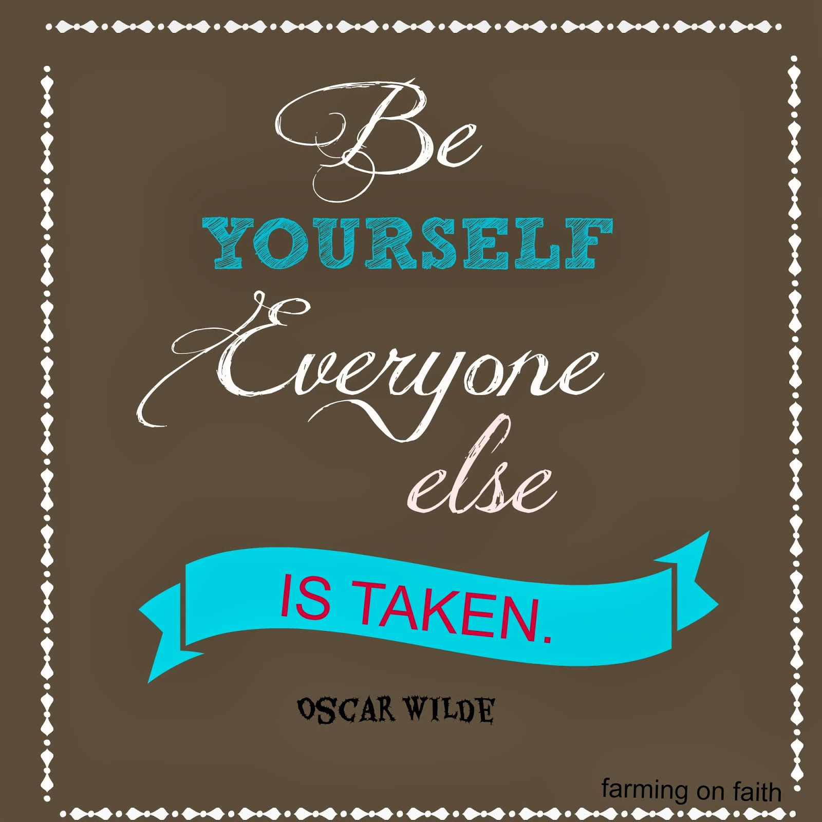 Just Be Yourself Everyone Else Is Taken Just be yourself everyone elseJust Be Yourself Everyone Else Is Taken