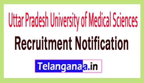 Uttar Pradesh University of Medical Sciences UPUMS Recruitment