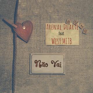 Arenal Duarte - Não Vai (Feat.West mito) (R&B)