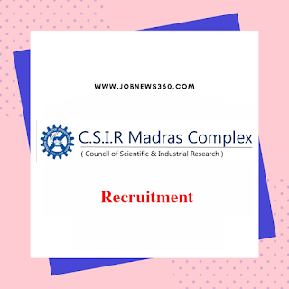 CSIR Chennai Walk-IN 2019 for SRF & Project Assistant on 27th June 2019