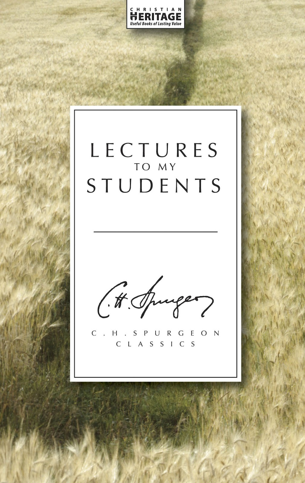 Charles Spurgeon-Lectures To My Students-