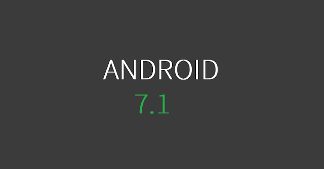 Android 7.1.1 Developer Preview now Available for Nexus 5X, Nexus 6P, and Pixel C!