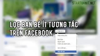 Hướng dẫn lọc bạn bè ít tương tác trên facebook