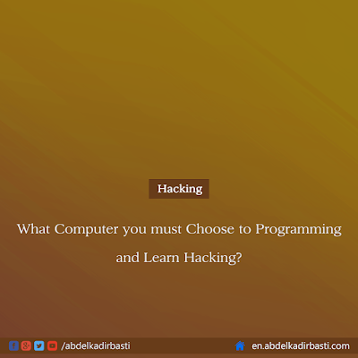 What Computer you must Choose to Programming and Learn Hacking