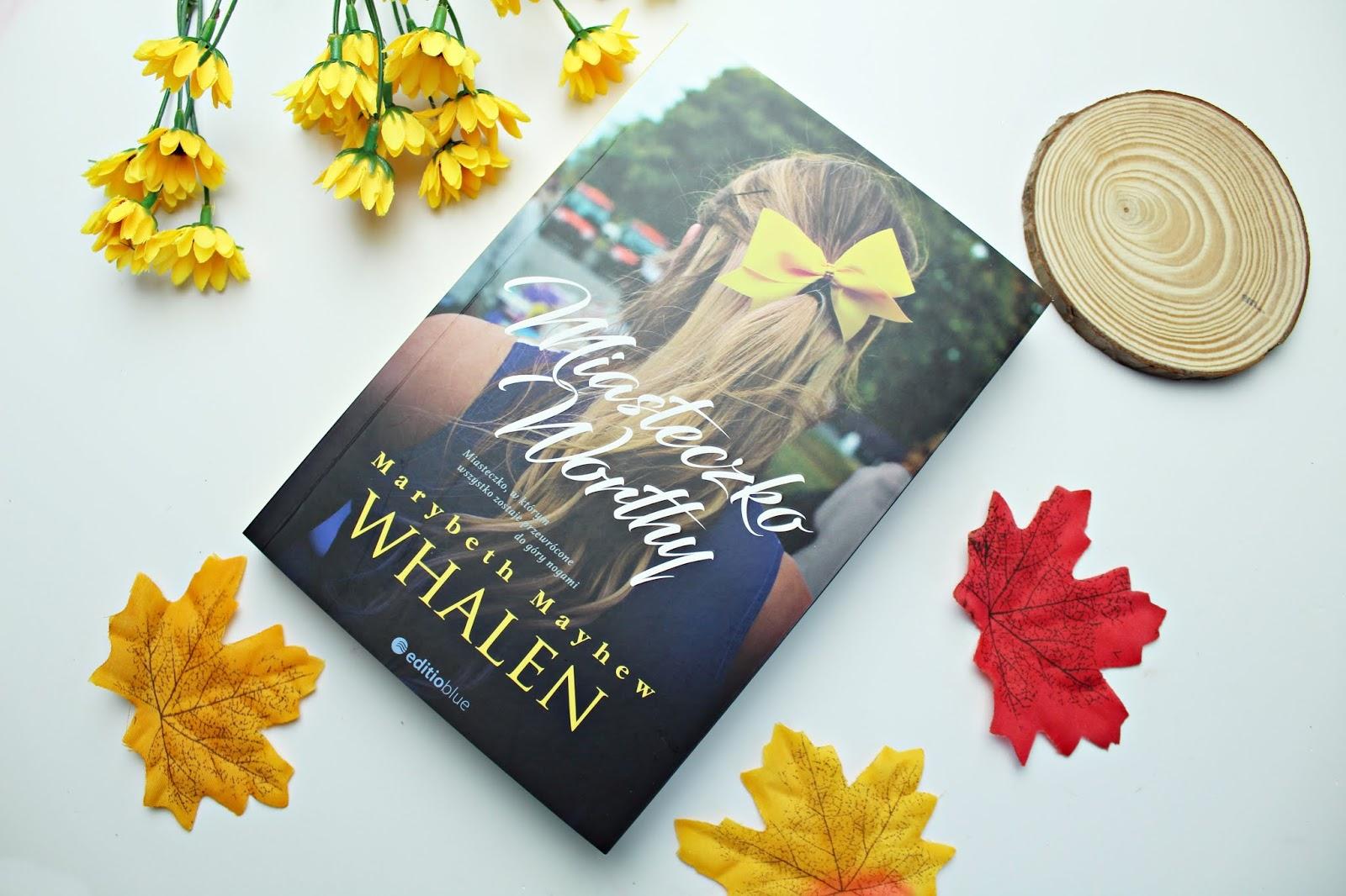 """Marybeth Mayhew Whalen """"Miasteczko Worthy"""" - recenzja"""