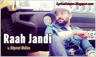 Raah Jandi Lyrics : Dilpreet Dhillon