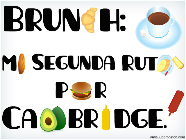 Brunch: Mi Segunda Ruta por Cambridge