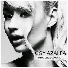 Iggy Azalea Lyrics Whatchu Lookin' At
