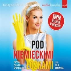 Pod niemieckimi łóżkami. Zapiski polskiej sprzątaczki - Justyna Polanska (audiobook)