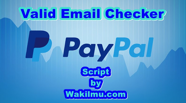 Script Paypal Valid Email Checker 2018 (CLI)