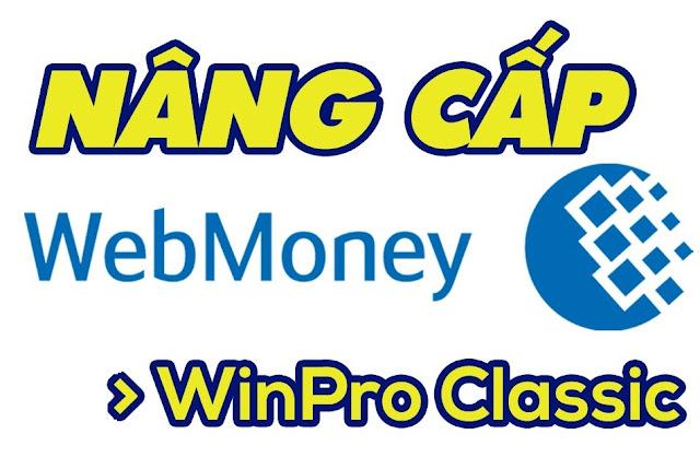 Cách nâng cấp ví Webmoney WMZ lên Classic WinPro