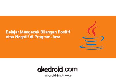 Contoh Program  Mengecek Memeriksa Check Contoh Coding Code Program Bilangan Positif atau Negatif di Program Java