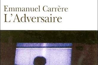 Lundi Librairie : L'Adversaire - Emmanuel Carrère