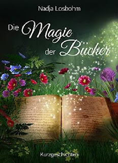 https://www.amazon.de/Magie-B%C3%BCcher-Kurzgeschichten-Nadja-Losbohm-ebook/dp/B01M5C6WSI