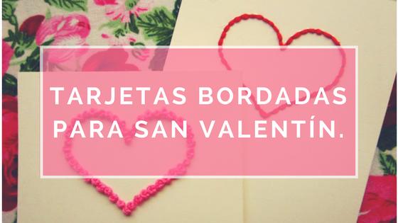 http://lluevediamantina.blogspot.com/2016/02/tarjetas-bordadas-para-san-valentin.html