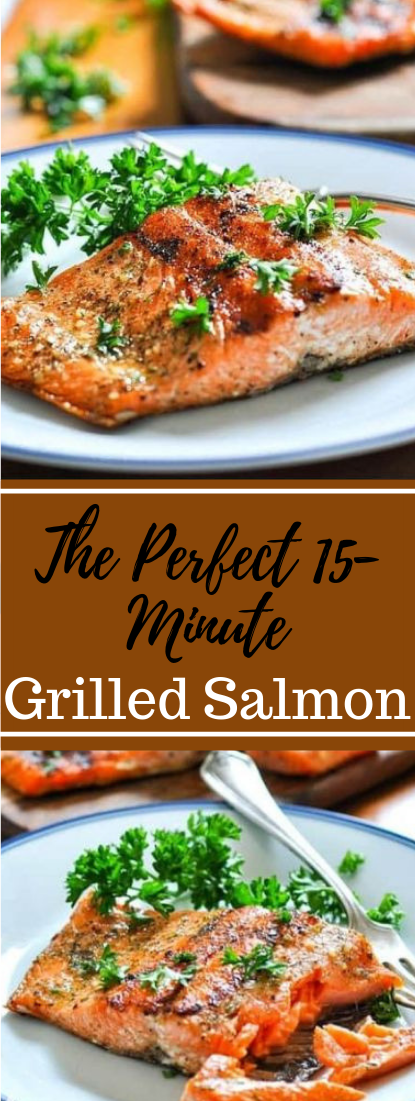 THE PERFECT 15-MINUTE GRILLED SALMON #healthy #seafood #dinner #grilled