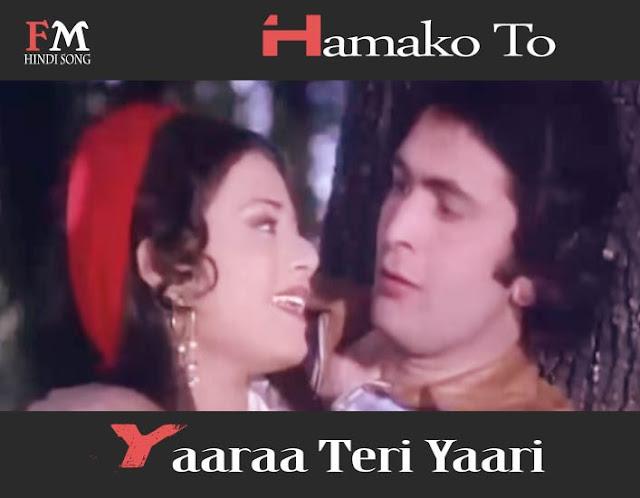 Hamako-To-Yaaraa-Teri Yaari,-Jaan-Hum-Kisise-Kum-Nahin (1977)