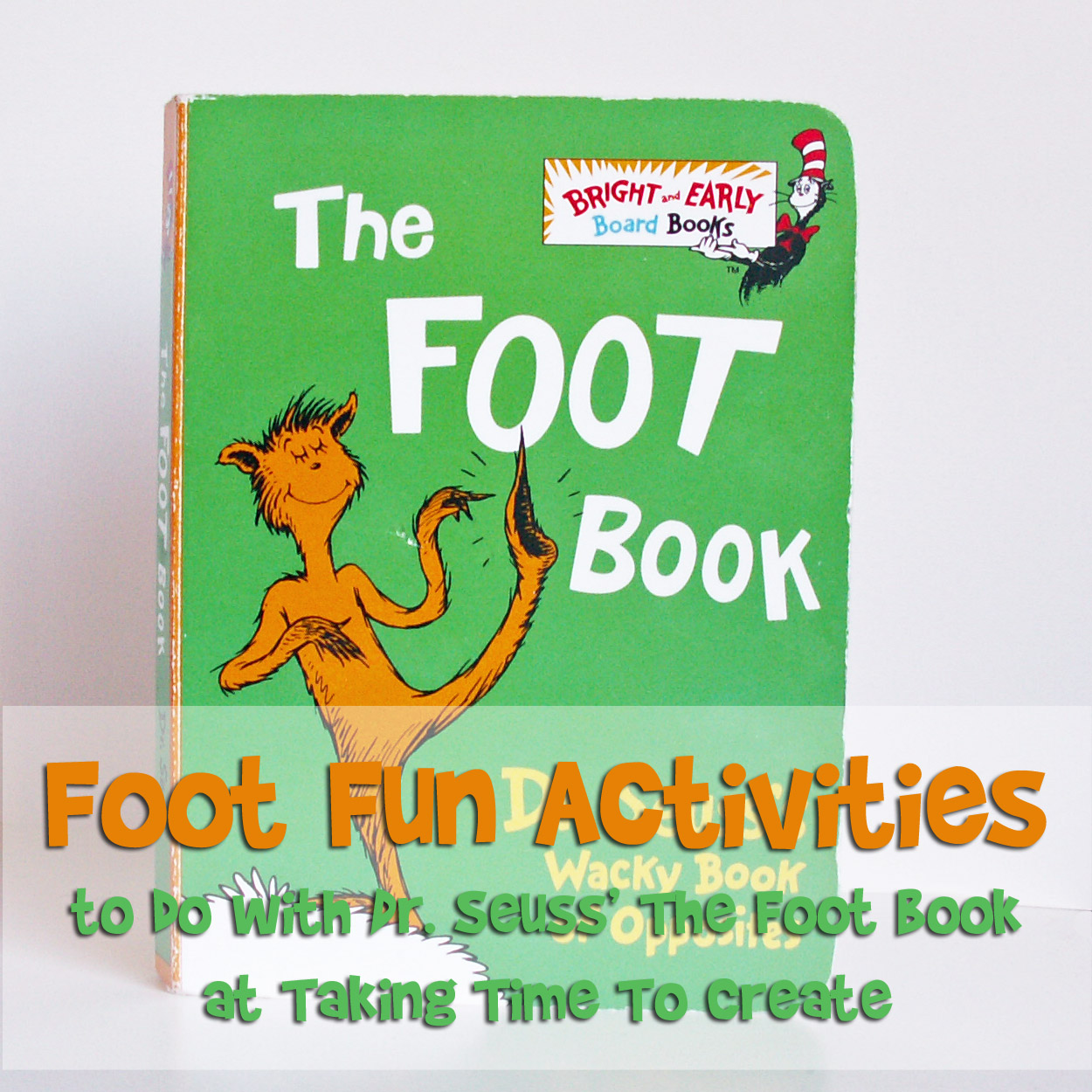 Taking Time To Create Dr Seuss A Thon The Foot Book