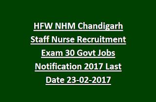 HFW NHM Chandigarh Staff Nurse Recruitment Exam 30 Govt Jobs Notification 2017 Last Date 23-02-2017