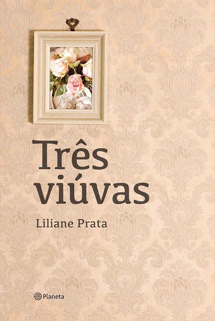 Três viúvas Liliane Prata