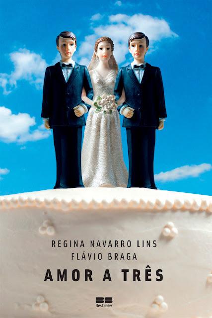 Amor a três - Regina Navarro Lins, Flavio Braga
