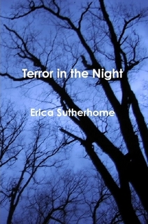 http://www.amazon.com/Terror-Night-Erica-Sutherhome-ebook/dp/B009BBZ4E6/ref=sr_1_7?s=books&ie=UTF8&qid=1391477633&sr=1-7&keywords=Erica+Sutherhome