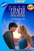 El Espacio Entre Nosotros (2017) Latino HD 1080P - 2017