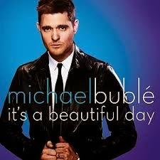Michael Buble It's A Beautiful Day Lyrics