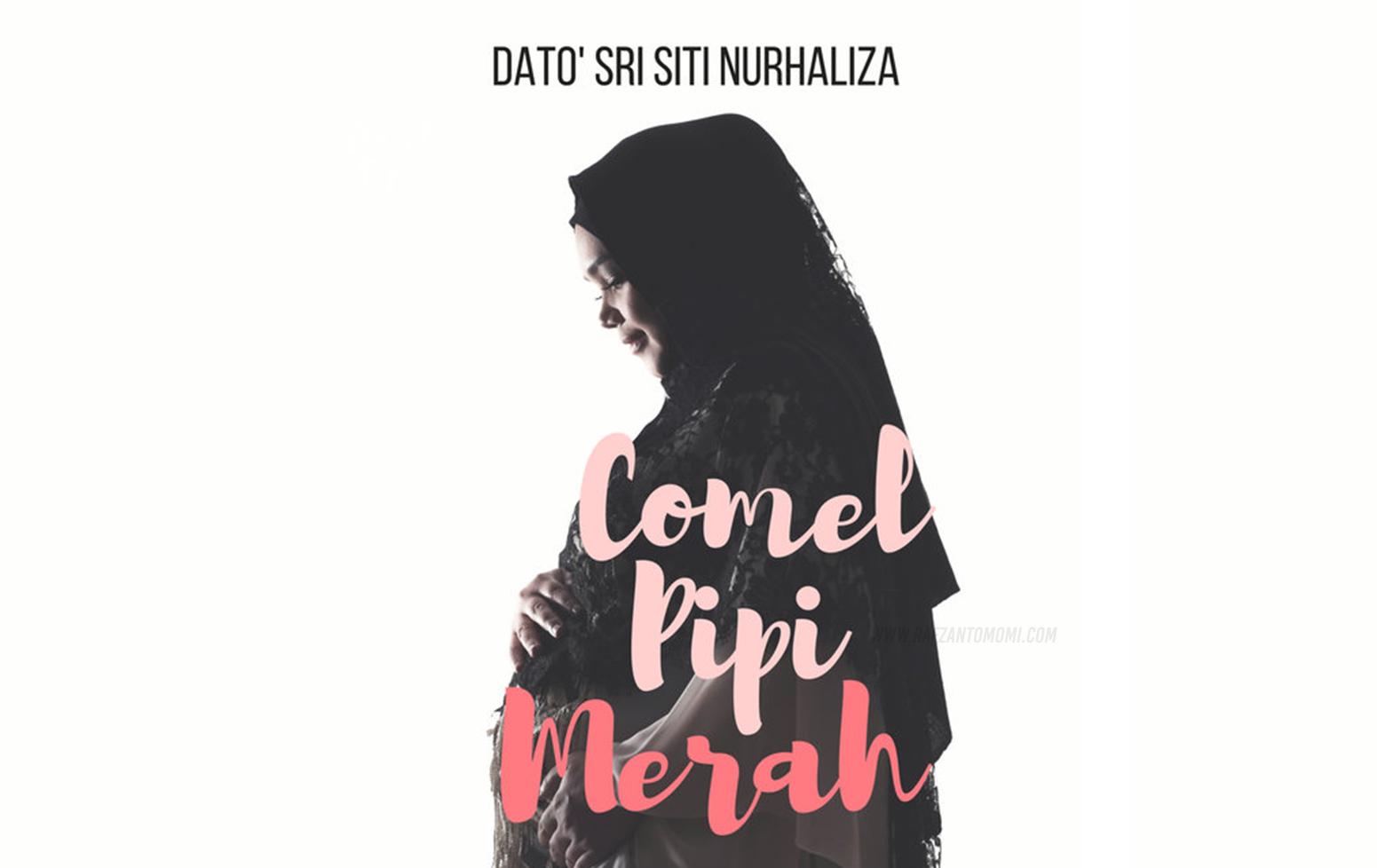 Lirik Lagu Comel Pipi Merah - Dato' Sri Siti Nurhaliza