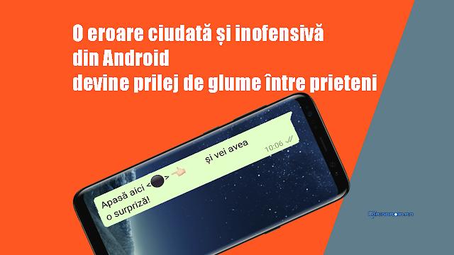 O eroare ciudată și inofensivă din Android devine prilej de glume între prieteni în rețelele de mesagerie