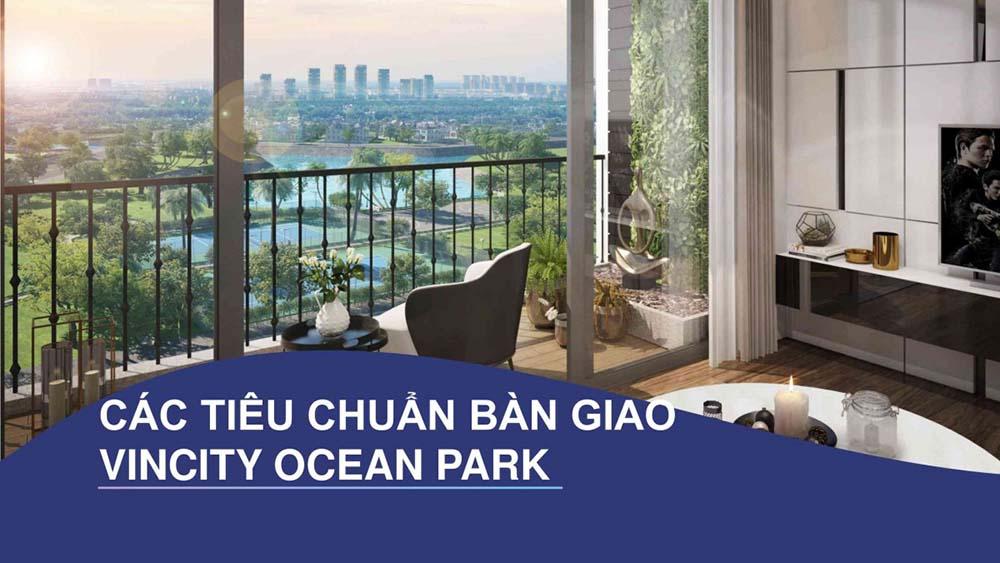 Tiêu chuẩn bàn giao căn hộ Vincity Ocean Park Gia Lâm