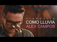 Como lluvia - Alex Campos - Alabanzas Cristianas Gratis
